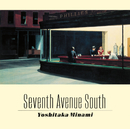 SEVENTH AVENUE SOUTH/南 佳孝