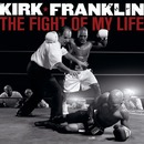 The Fight Of My Life/Kirk Franklin