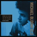 From His Head To His Heart To His Hands/Mike Bloomfield