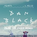 Hearts feat. Kelis (Louis The Child Remix)/Dan Black