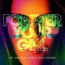 Forever Your Girl (Extended Mix)/Mr. 305 feat. Pitbull & Friends