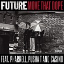 Move That Dope feat. Pharrell, Pusha T and Casino/Future