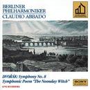 Dvorak:  Symphony No. 8 & The Noonday Witch, Op. 108/Claudio Abbado / Berliner Philharmoniker
