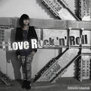 I Love Rock 'n' Roll/伊舎堂 さくら