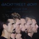 Show 'Em (What You're Made Of)/Backstreet Boys