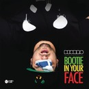 Bootie in Your Face/Deorro
