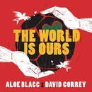 The World Is Ours (Coca-Cola 2014 World's Cup Anthem)/Aloe Blacc x David Correy