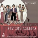 Love Songs/Bay City Rollers
