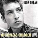 Motherless Children (Live at The Gaslight Cafe, NYC, 1962)/Bob Dylan