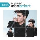 Playlist: The Very Best Of Adam Lambert/Adam Lambert