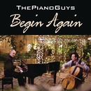 Begin Again/The Piano Guys