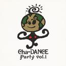 Cha-DANCE Party Vol.1/東京パフォーマンスドール  (1990~1994)