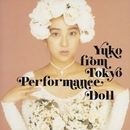 YUKO From Tokyo Performance-Doll/穴井 夕子