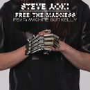 Free the Madness feat. Machine Gun Kelly/Steve Aoki