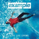 Live Life Living/Example
