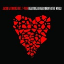 Heartbreak Heard Around the World feat. T-Pain/Jacob Latimore