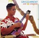 クロスカレント/Jake Shimabukuro
