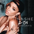 2 On feat. Schoolboy Q/Tinashe