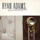 Gimme Something Good/Ryan Adams