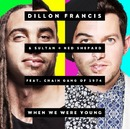 When We Were Young feat. The Chain Gang of 1974/Dillon Francis & Sultan & Ned Shepard