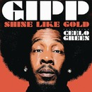 Shine Like Gold feat. CeeLo Green/Gipp