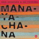 Manayachana/Shin Sasakubo + Dai Fujikura