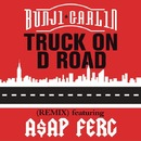 Truck On D Road feat. A$AP Ferg/Bunji Garlin