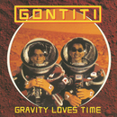 Gravity loves Time/GONTITI