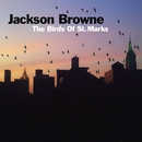 The Birds Of St. Markes/JACKSON BROWNE