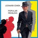 POPULAR PROBLEMS/LEONARD COHEN