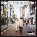 (What's The Story) Morning Glory? [Remastered]/OASIS