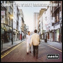 (What's The Story) Morning Glory? (Remastered, Deluxe)/OASIS