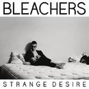 Strange Desire (Japan Version)/Bleachers