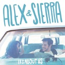 It's About Us/Alex & Sierra