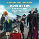 Problem (The Monster Remix) feat. will.i.am./Becky G