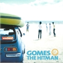 weekend/GOMES THE HITMAN