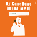 O.T. Come Home (Greg Calbi Mastering ver.)/奥田 民生