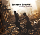 Standing In The Breach/JACKSON BROWNE