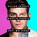 Set Me Free/Dillon Francis & Martin Garrix
