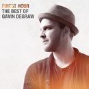 Finest Hour: The Best of Gavin DeGraw/Gavin DeGraw