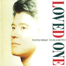 LOVED ONE/山本 達彦