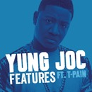 Features feat. T-Pain/Yung Joc