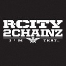 I'm That... feat. 2 Chainz/R. City