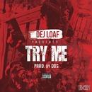 Try Me/Dej Loaf