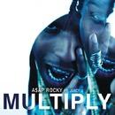 Multiply feat. Juicy J/A$AP Rocky