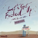 Let's Get F*cked Up (Remixes)/MAKJ & Lil Jon
