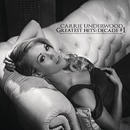 Greatest Hits: Decade #1/Carrie Underwood