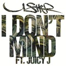 I Don't Mind feat. Juicy J/Usher