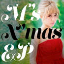 M's X'Mas EP/加藤 ミリヤ