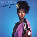 Something About You/Angela Bofill